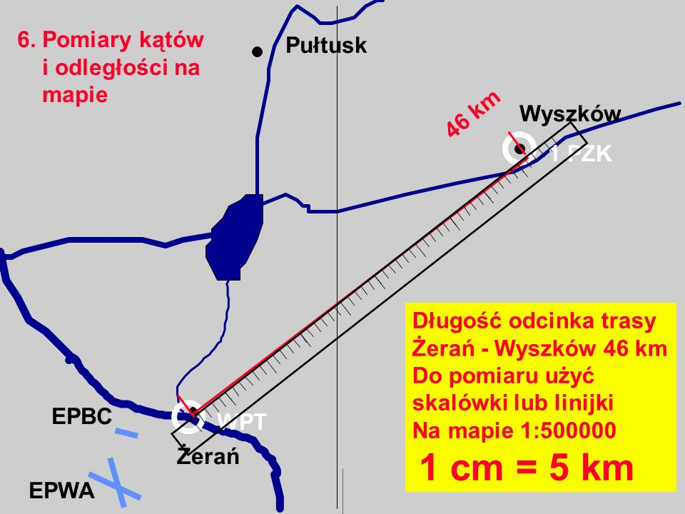 6. Pomiary kątów i odległości na. mapie. Pułtusk. 46 km. Wyszków. 1 PZK. Długość odcinka trasy.