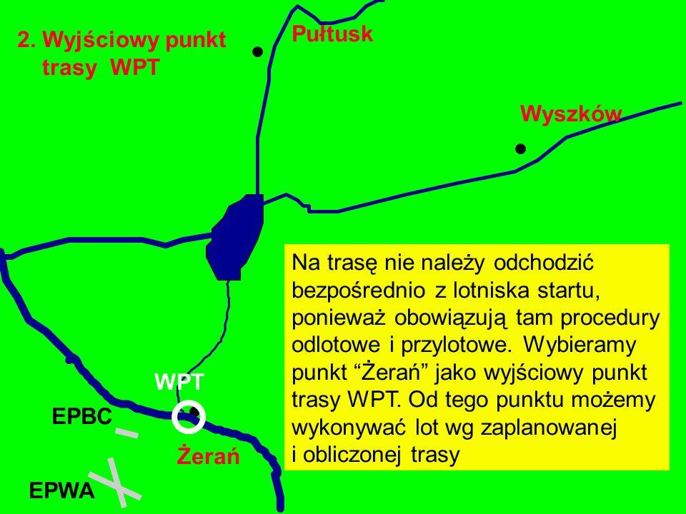 Pułtusk 2. Wyjściowy punkt. trasy WPT. Wyszków. Na trasę nie należy odchodzić. bezpośrednio z lotniska startu,