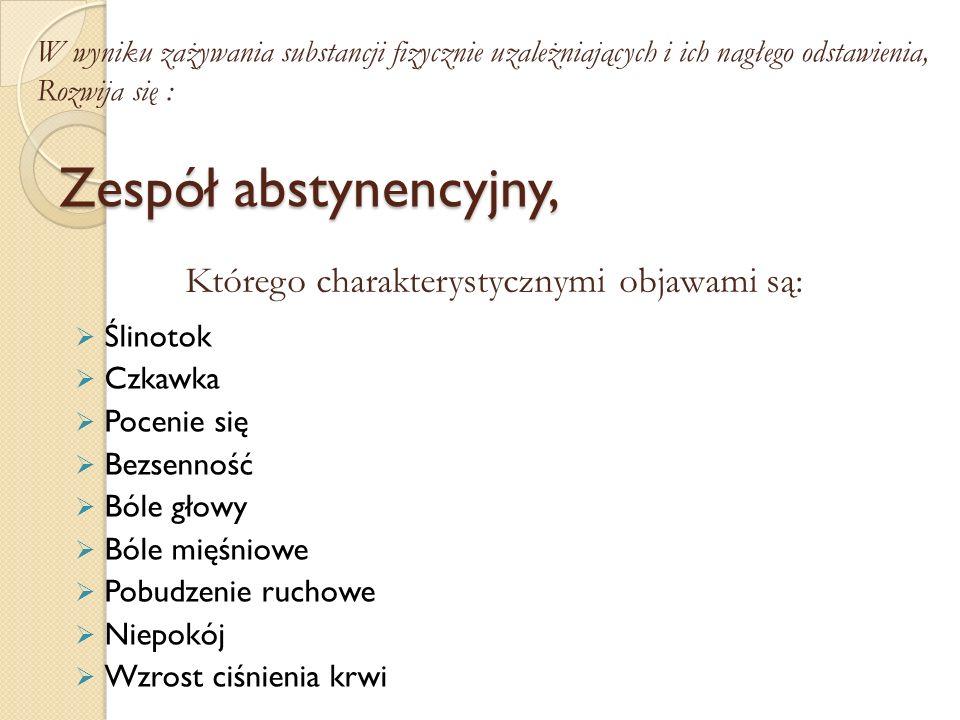 Zespół abstynencyjny, Którego charakterystycznymi objawami są: