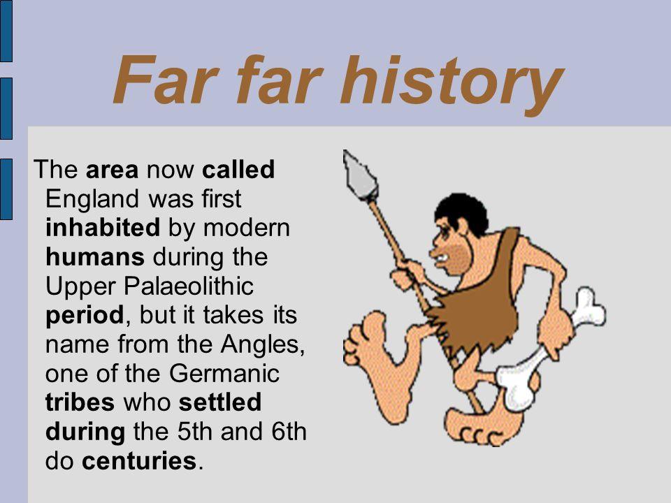 Far far history