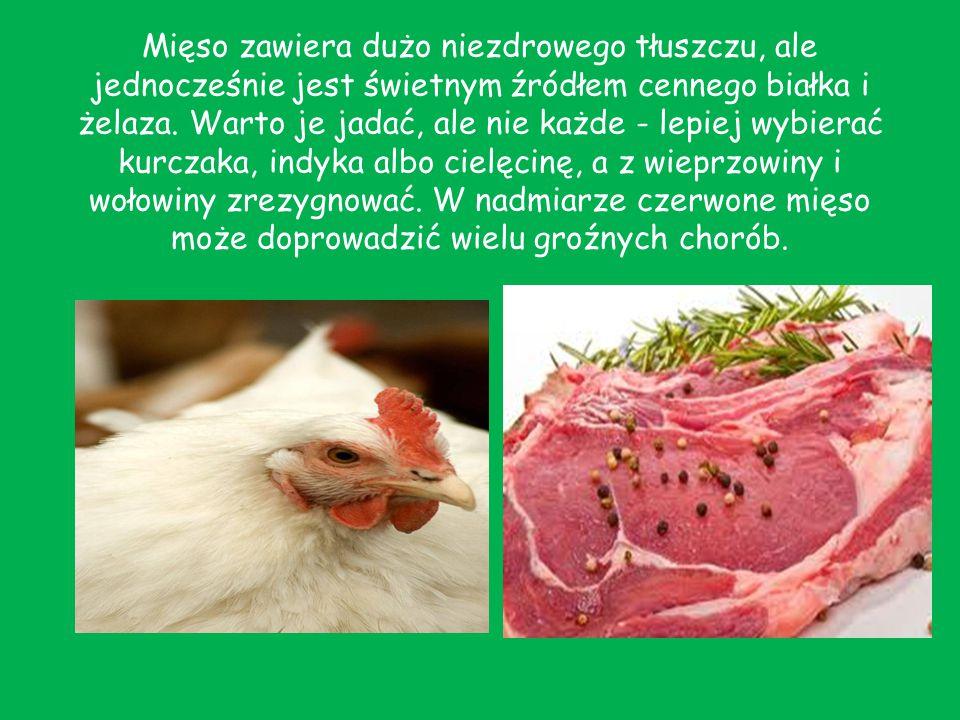 Mięso zawiera dużo niezdrowego tłuszczu, ale jednocześnie jest świetnym źródłem cennego białka i żelaza.