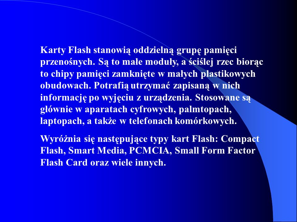 Karty Flash stanowią oddzielną grupę pamięci przenośnych