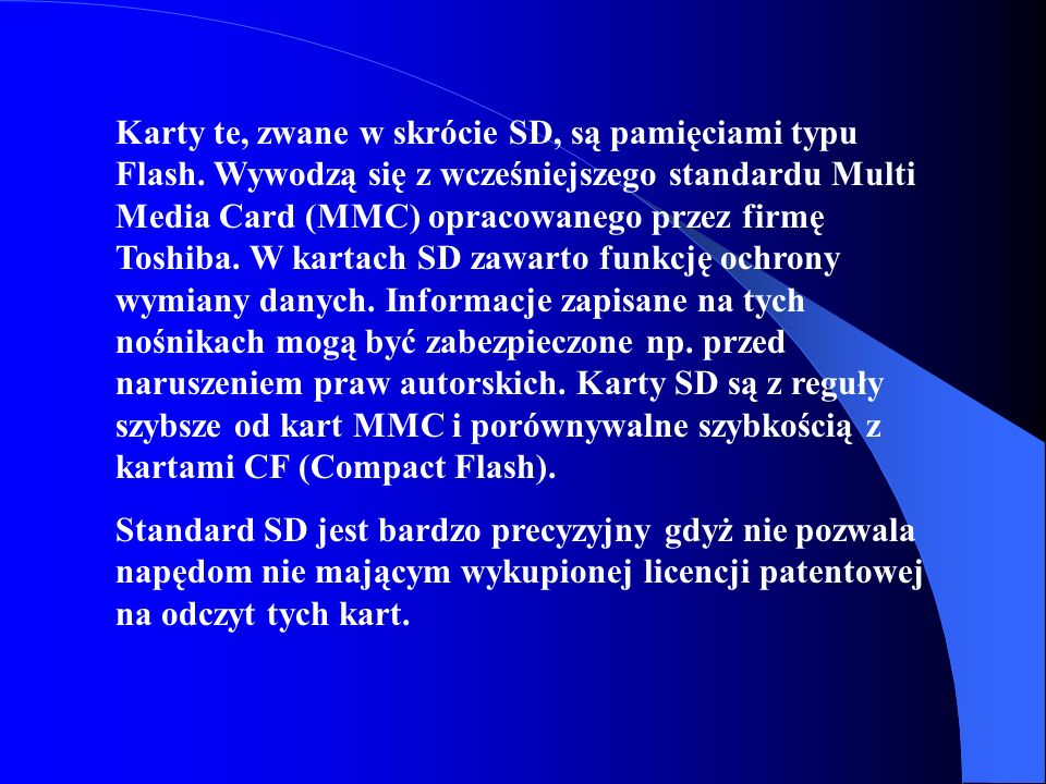 Karty te, zwane w skrócie SD, są pamięciami typu Flash