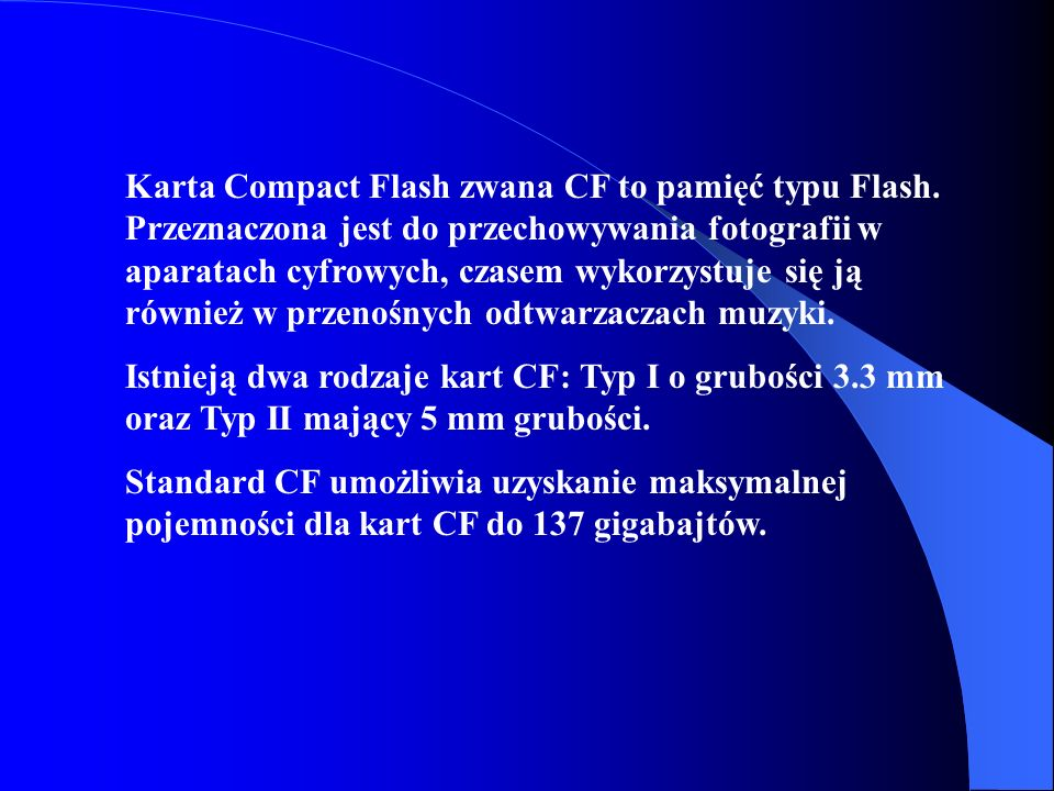 Karta Compact Flash zwana CF to pamięć typu Flash