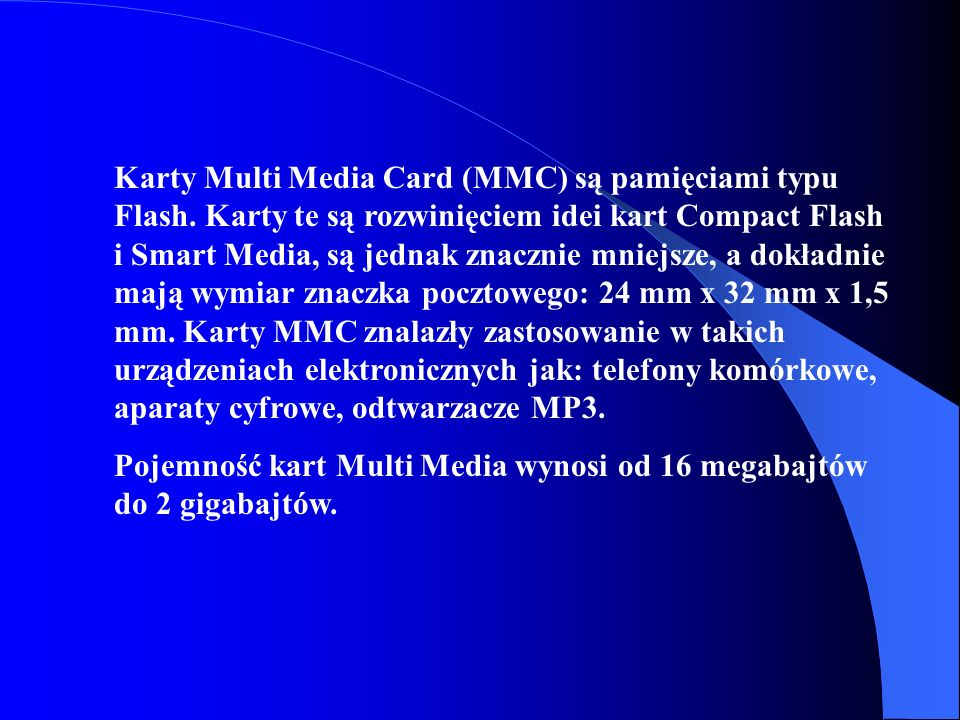 Karty Multi Media Card (MMC) są pamięciami typu Flash