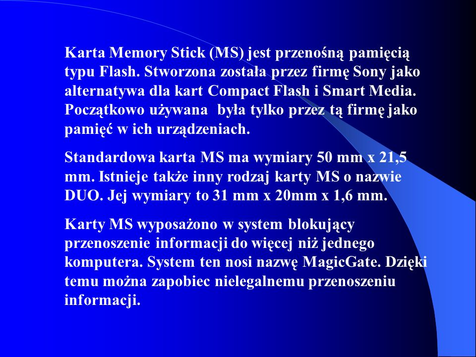 Karta Memory Stick (MS) jest przenośną pamięcią typu Flash