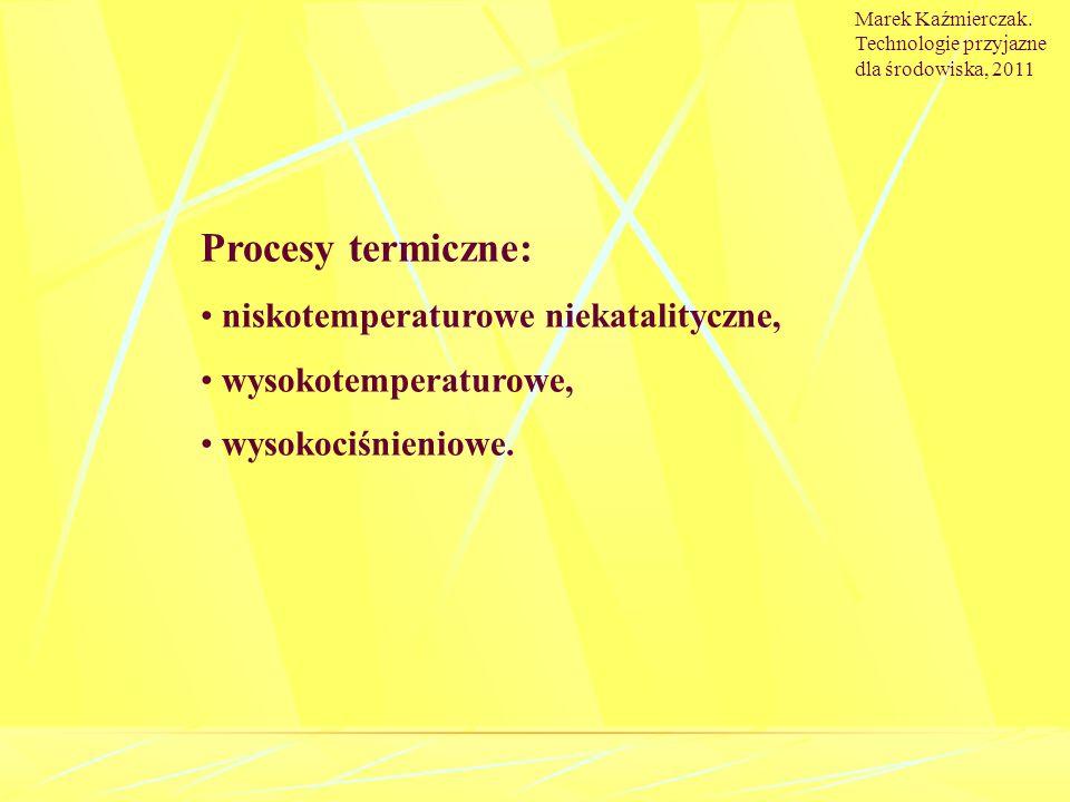 Procesy termiczne: niskotemperaturowe niekatalityczne,