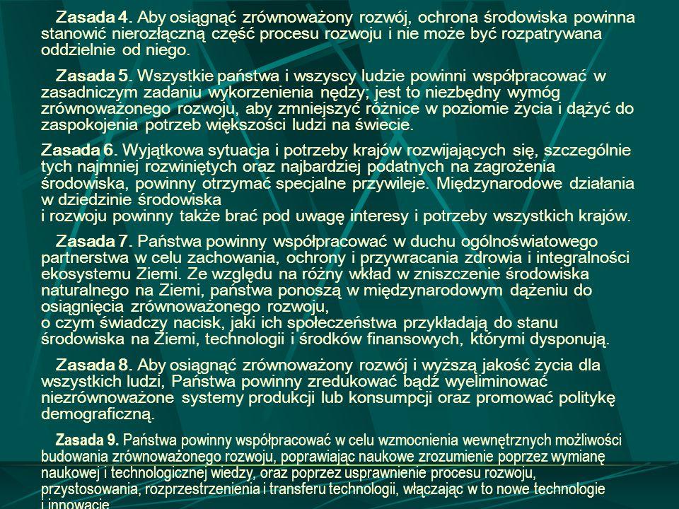 Zasada 4. Aby osiągnąć zrównoważony rozwój, ochrona środowiska powinna stanowić nierozłączną część procesu rozwoju i nie może być rozpatrywana oddzielnie od niego.