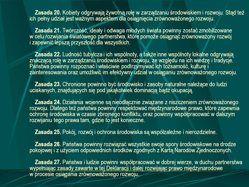 Zasada 20. Kobiety odgrywają żywotną rolę w zarządzaniu środowiskiem i rozwoju. Stąd też ich pełny udział jest ważnym aspektem dla osiągnięcia zrównoważonego rozwoju.