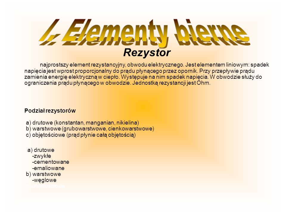 I. Elementy bierne Rezystor