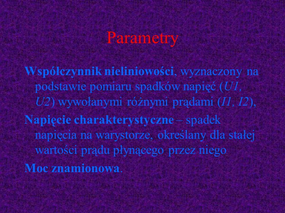 Parametry Współczynnik nieliniowości, wyznaczony na podstawie pomiaru spadków napięć (U1, U2) wywołanymi różnymi prądami (I1, I2),