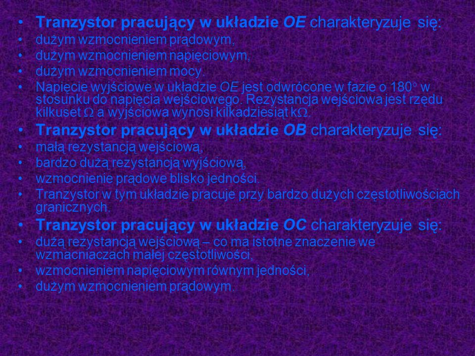 Tranzystor pracujący w układzie OE charakteryzuje się: