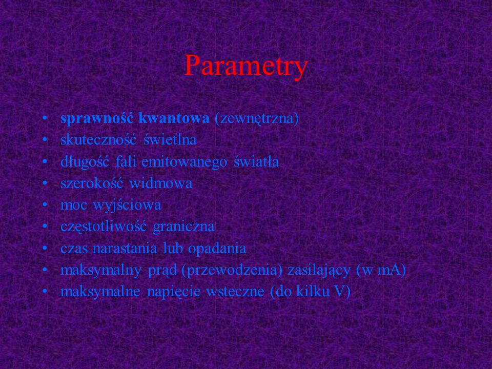 Parametry sprawność kwantowa (zewnętrzna) skuteczność świetlna
