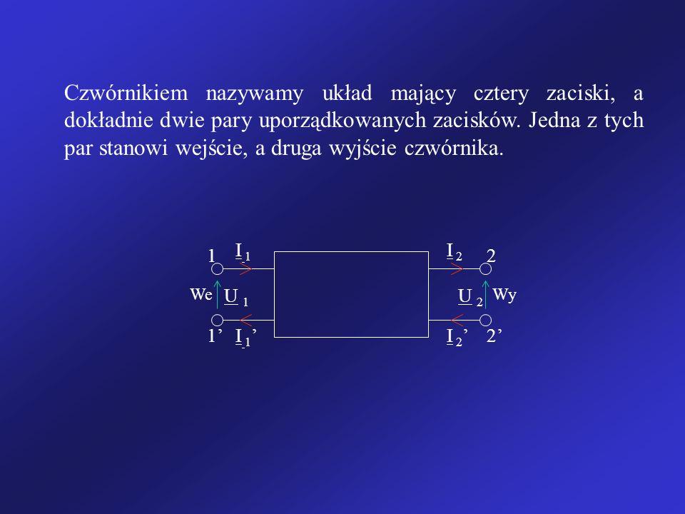 Czwórnikiem nazywamy układ mający cztery zaciski, a dokładnie dwie pary uporządkowanych zacisków. Jedna z tych par stanowi wejście, a druga wyjście czwórnika.