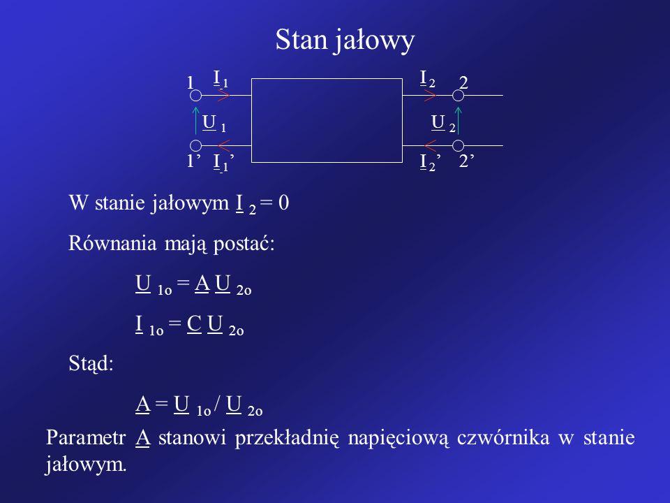 Stan jałowy W stanie jałowym I 2 = 0 Równania mają postać: