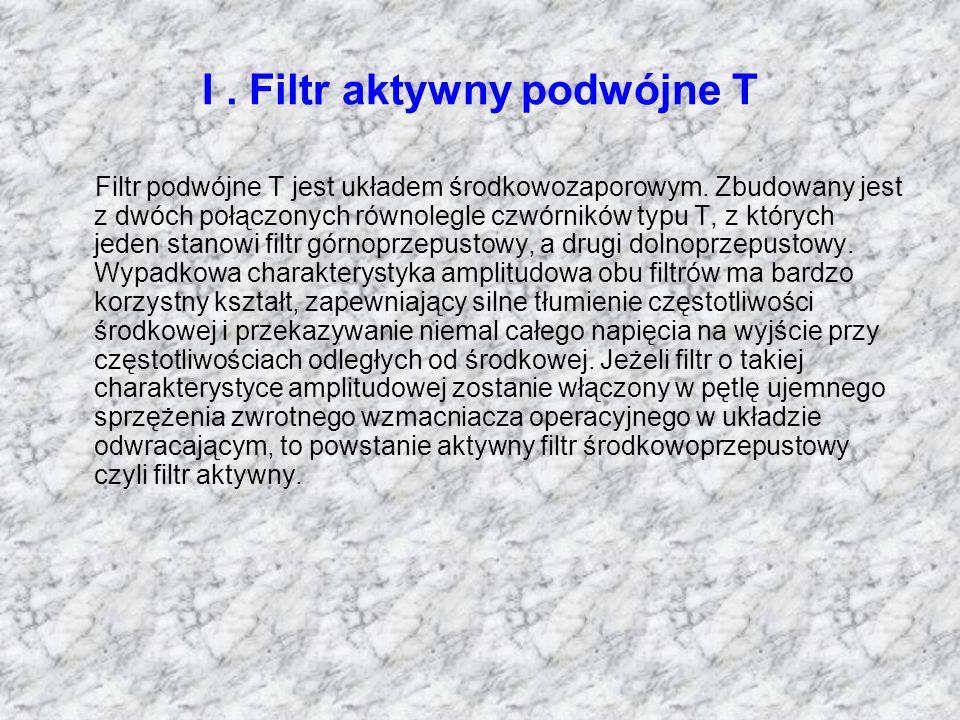 I . Filtr aktywny podwójne T