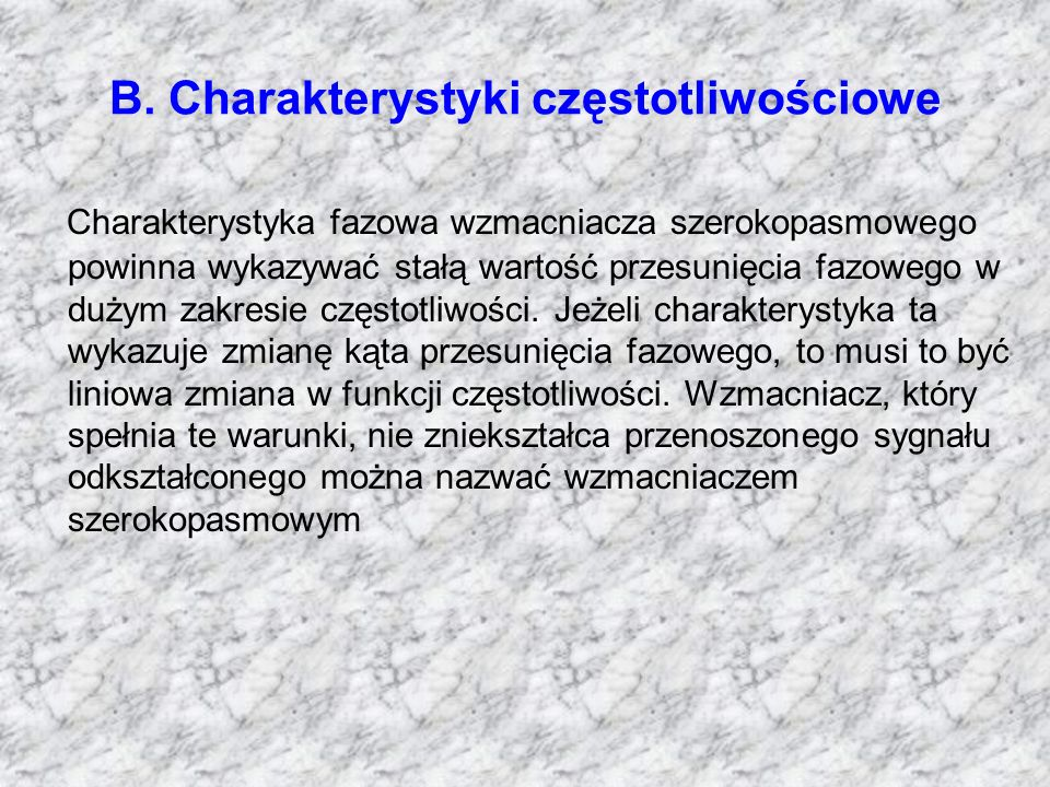 B. Charakterystyki częstotliwościowe