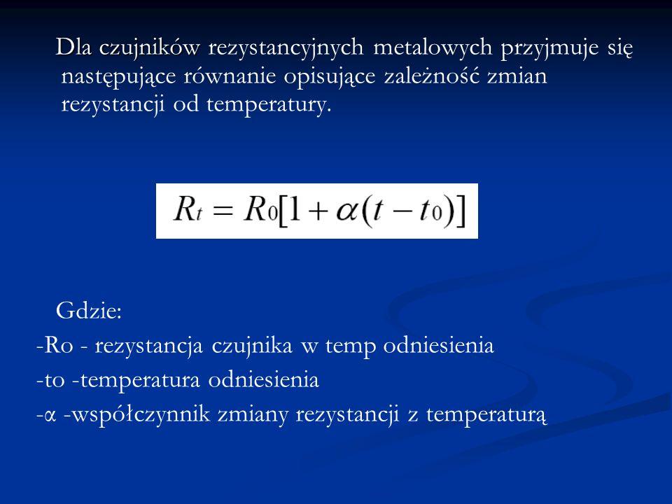Dla czujników rezystancyjnych metalowych przyjmuje się następujące równanie opisujące zależność zmian rezystancji od temperatury.