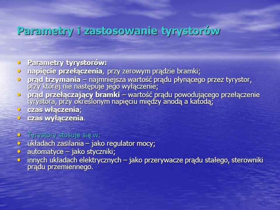 Parametry i zastosowanie tyrystorów
