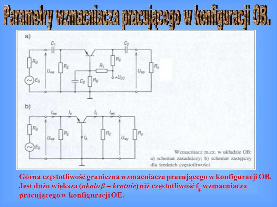 Parametry wzmacniacza pracującego w konfiguracji OB.