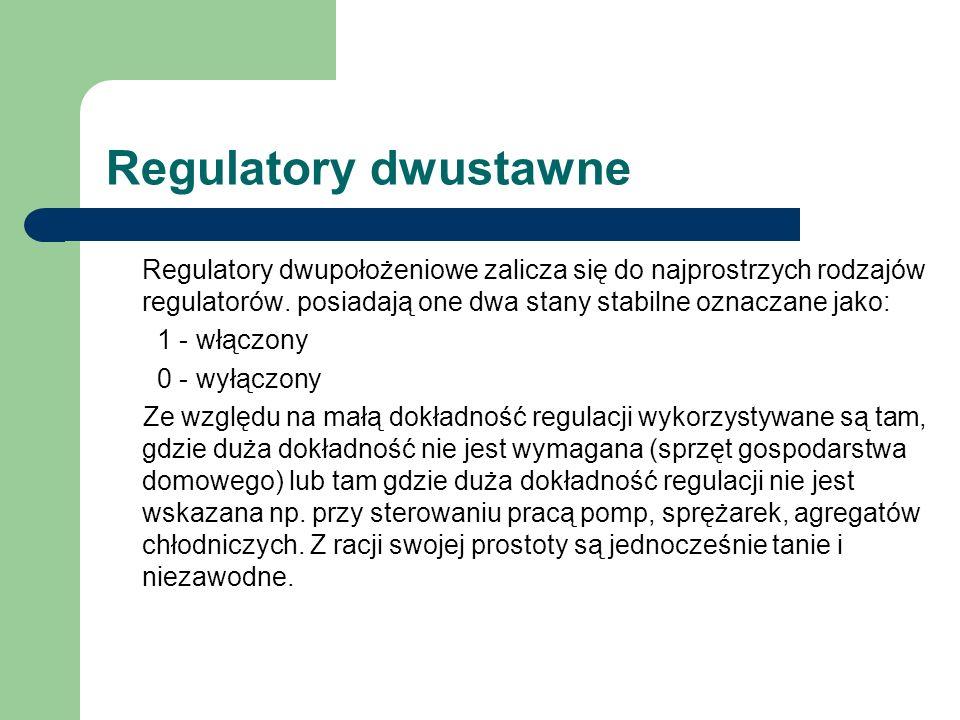 Regulatory dwustawne 1 - włączony 0 - wyłączony