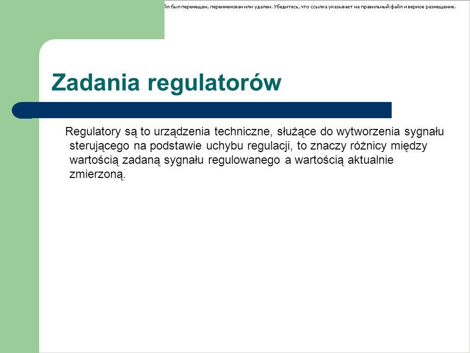 Regulatory są to urządzenia techniczne, służące do wytworzenia sygnału sterującego na podstawie uchybu regulacji, to znaczy różnicy między wartością zadaną sygnału regulowanego a wartością aktualnie zmierzoną.