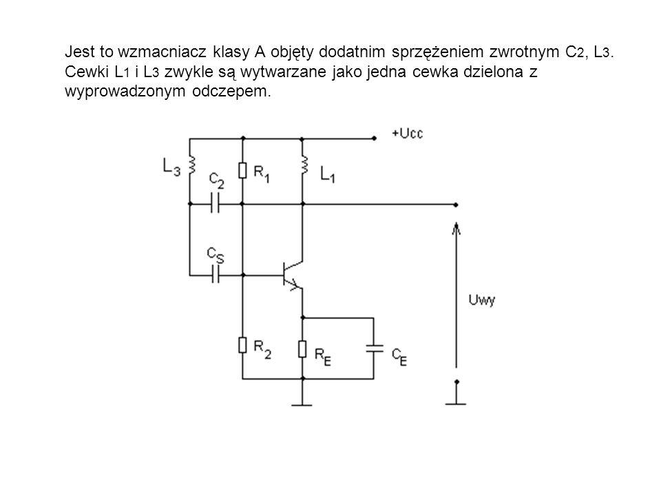 Jest to wzmacniacz klasy A objęty dodatnim sprzężeniem zwrotnym C2, L3