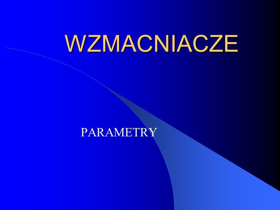 WZMACNIACZE PARAMETRY