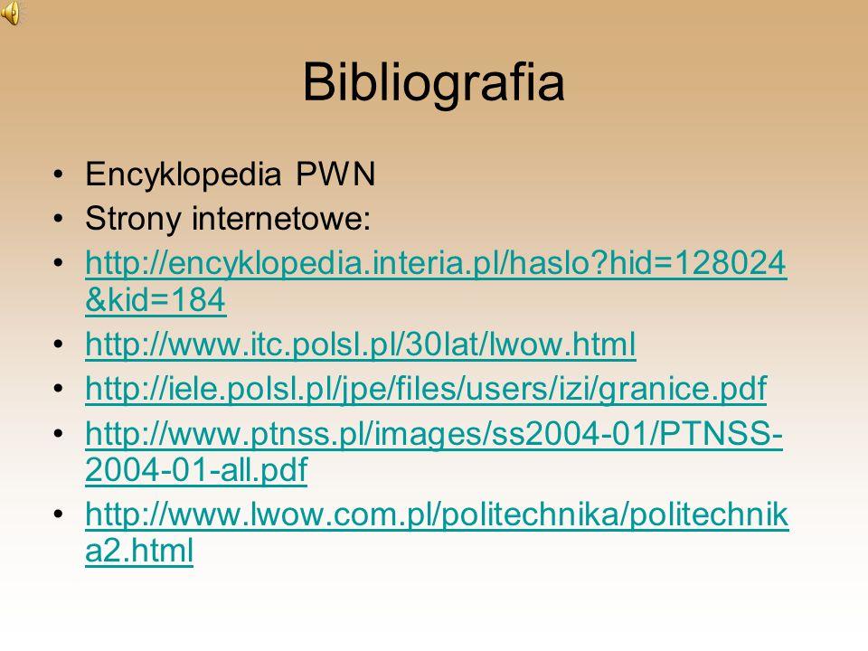 Bibliografia Encyklopedia PWN Strony internetowe: