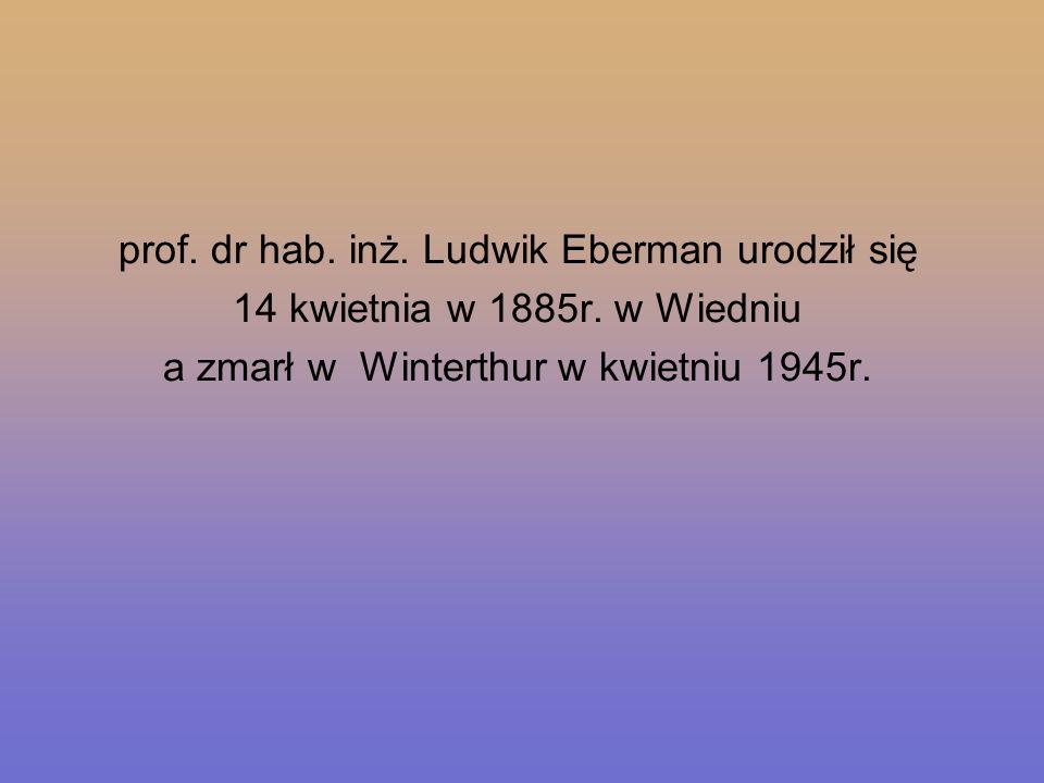 prof. dr hab. inż. Ludwik Eberman urodził się