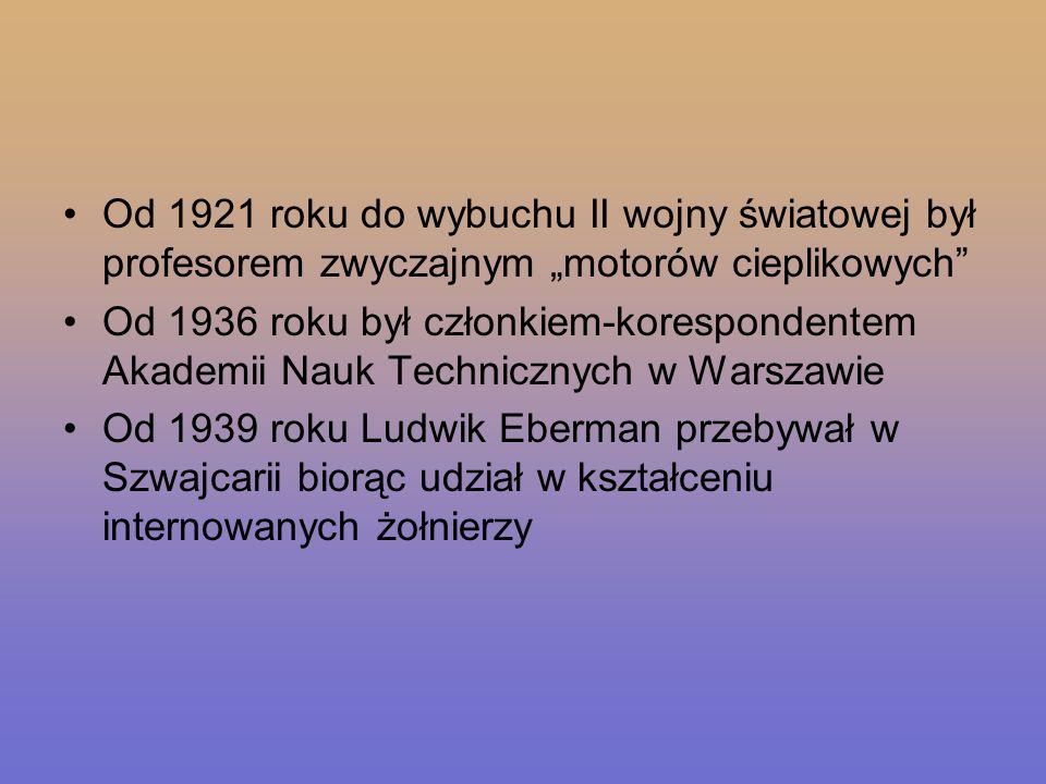 """Od 1921 roku do wybuchu II wojny światowej był profesorem zwyczajnym """"motorów cieplikowych"""