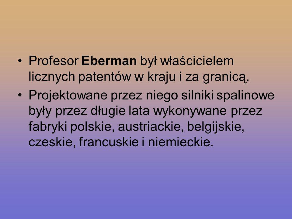 Profesor Eberman był właścicielem licznych patentów w kraju i za granicą.