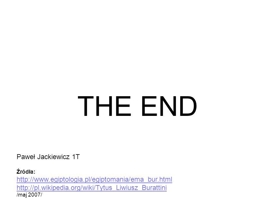 THE END Paweł Jackiewicz 1T