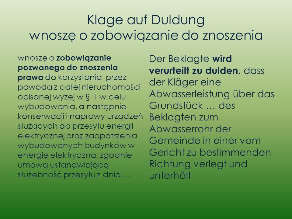 Klage auf Duldung wnoszę o zobowiązanie do znoszenia