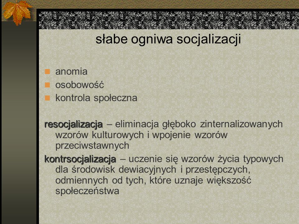 słabe ogniwa socjalizacji