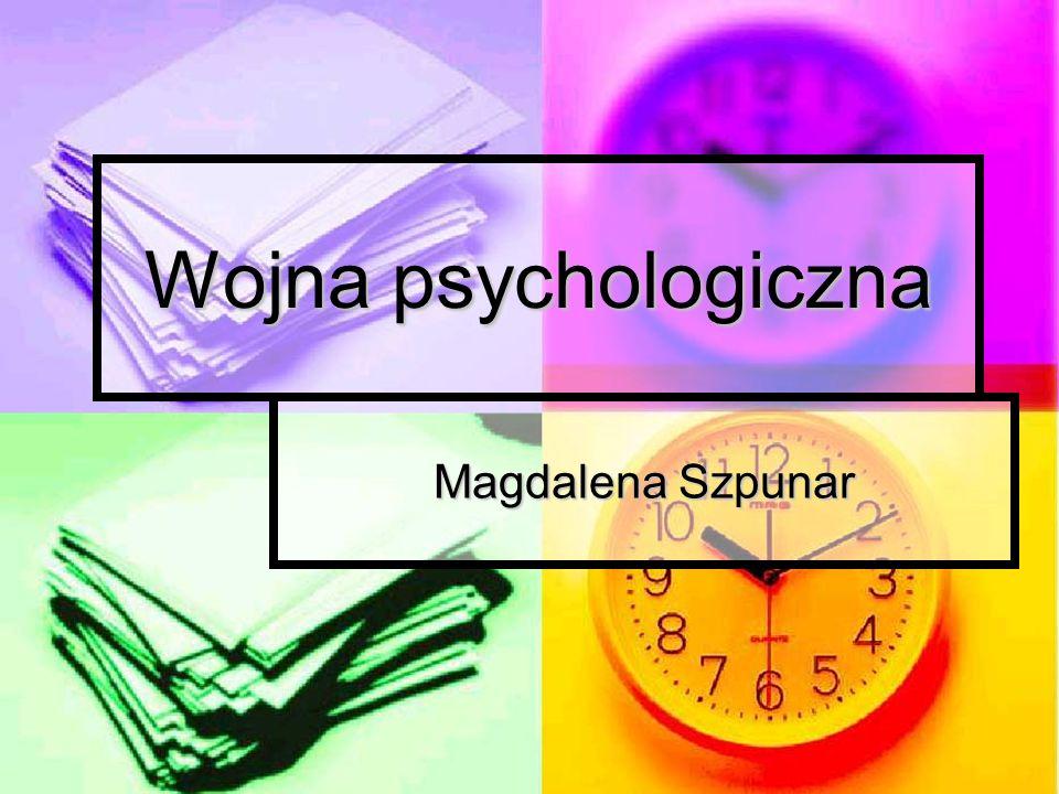 Wojna psychologiczna Magdalena Szpunar