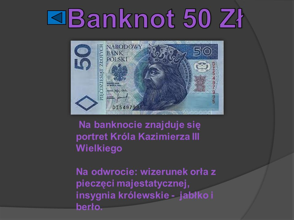 Banknot 50 Zł Na banknocie znajduje się portret Króla Kazimierza III Wielkiego.