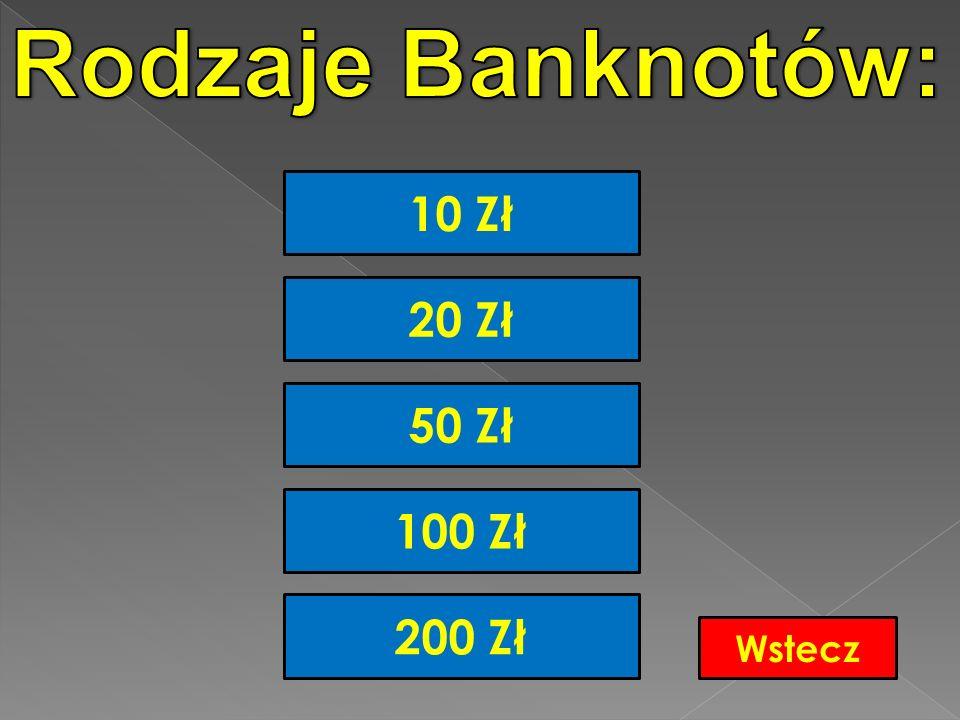 Rodzaje Banknotów: 10 Zł 20 Zł 50 Zł 100 Zł 200 Zł Wstecz
