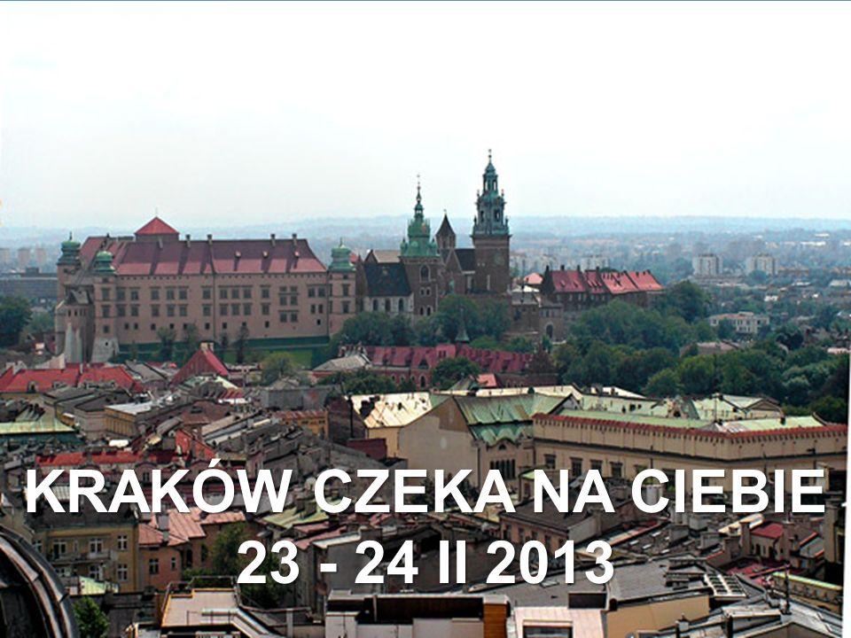 KRAKÓW CZEKA NA CIEBIE 23 - 24 II 2013
