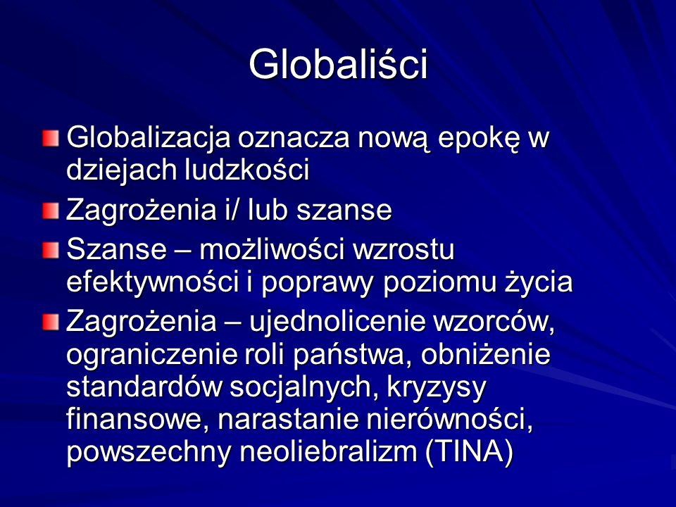 Globaliści Globalizacja oznacza nową epokę w dziejach ludzkości