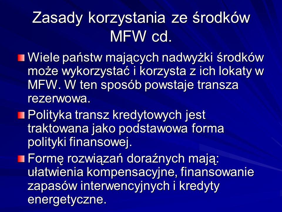 Zasady korzystania ze środków MFW cd.