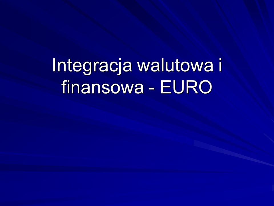 Integracja walutowa i finansowa - EURO