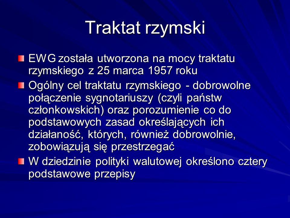 Traktat rzymski EWG została utworzona na mocy traktatu rzymskiego z 25 marca 1957 roku.