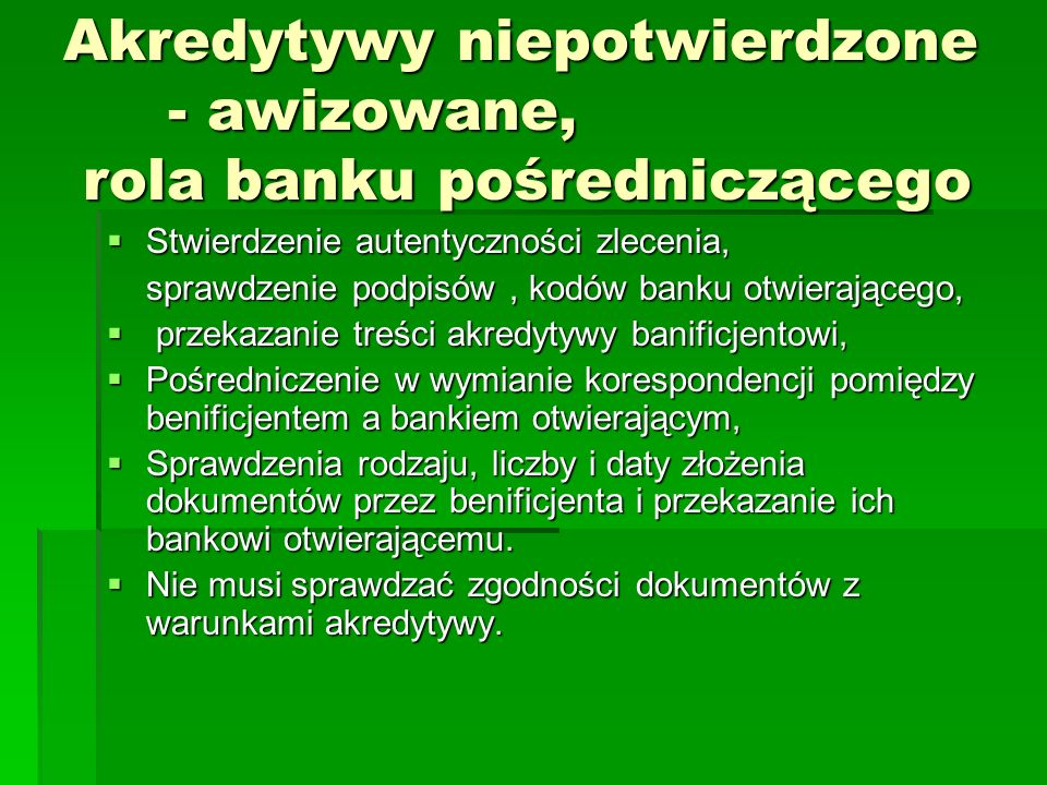Akredytywy niepotwierdzone - awizowane, rola banku pośredniczącego