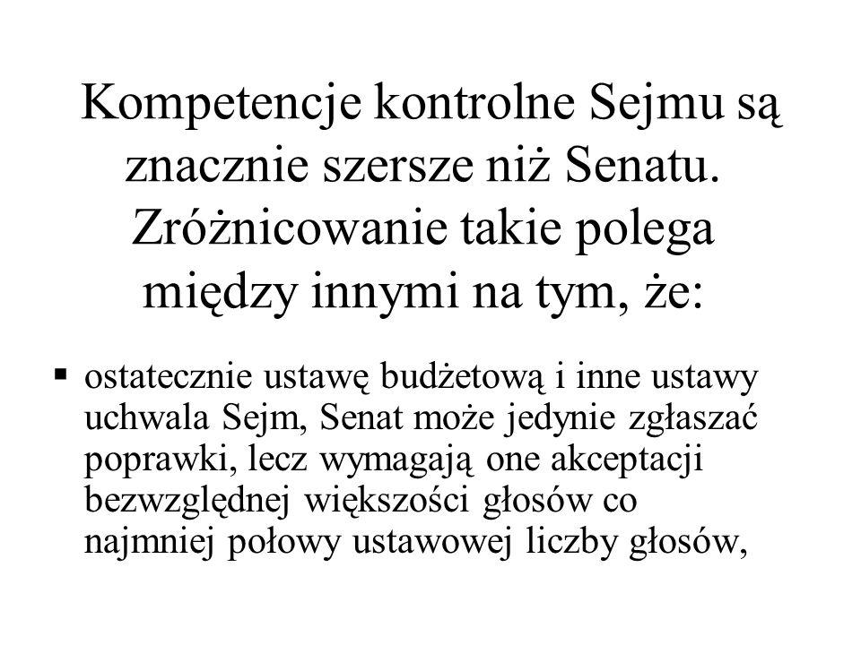 Kompetencje kontrolne Sejmu są znacznie szersze niż Senatu