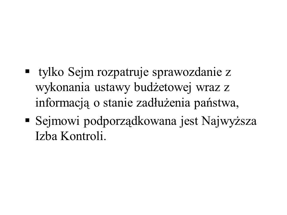 tylko Sejm rozpatruje sprawozdanie z wykonania ustawy budżetowej wraz z informacją o stanie zadłużenia państwa,