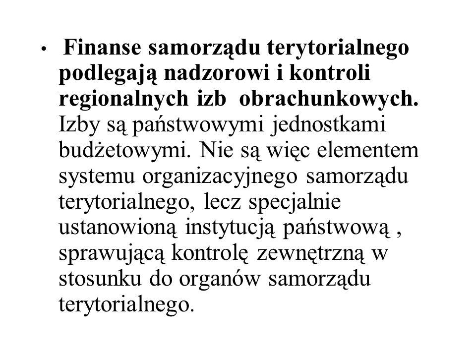 Finanse samorządu terytorialnego podlegają nadzorowi i kontroli regionalnych izb obrachunkowych.
