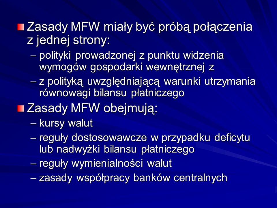 Zasady MFW miały być próbą połączenia z jednej strony: