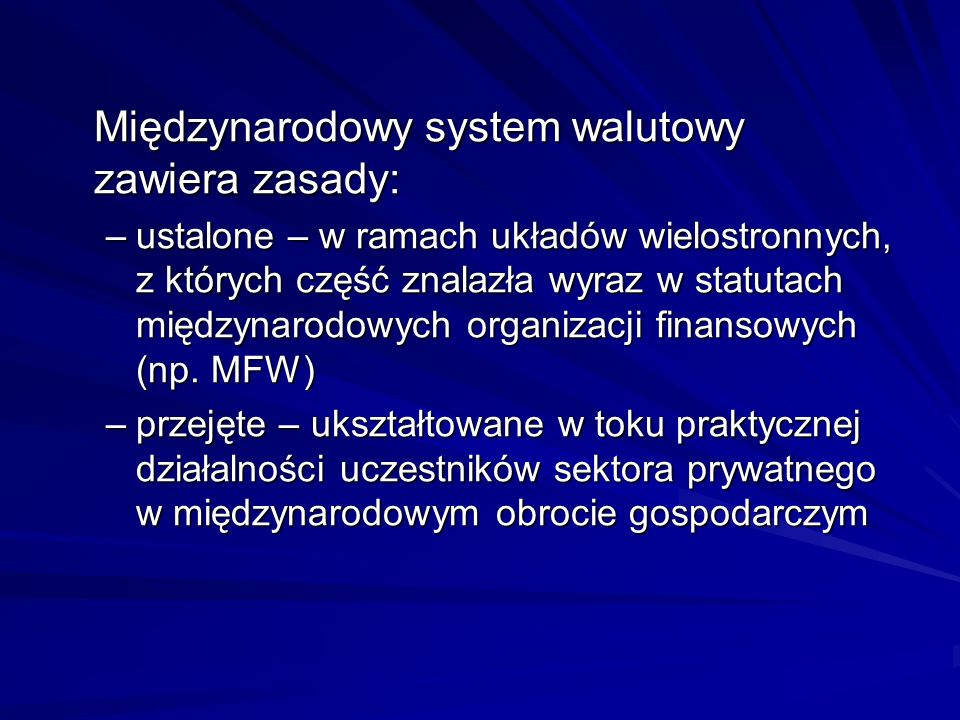 Międzynarodowy system walutowy zawiera zasady: