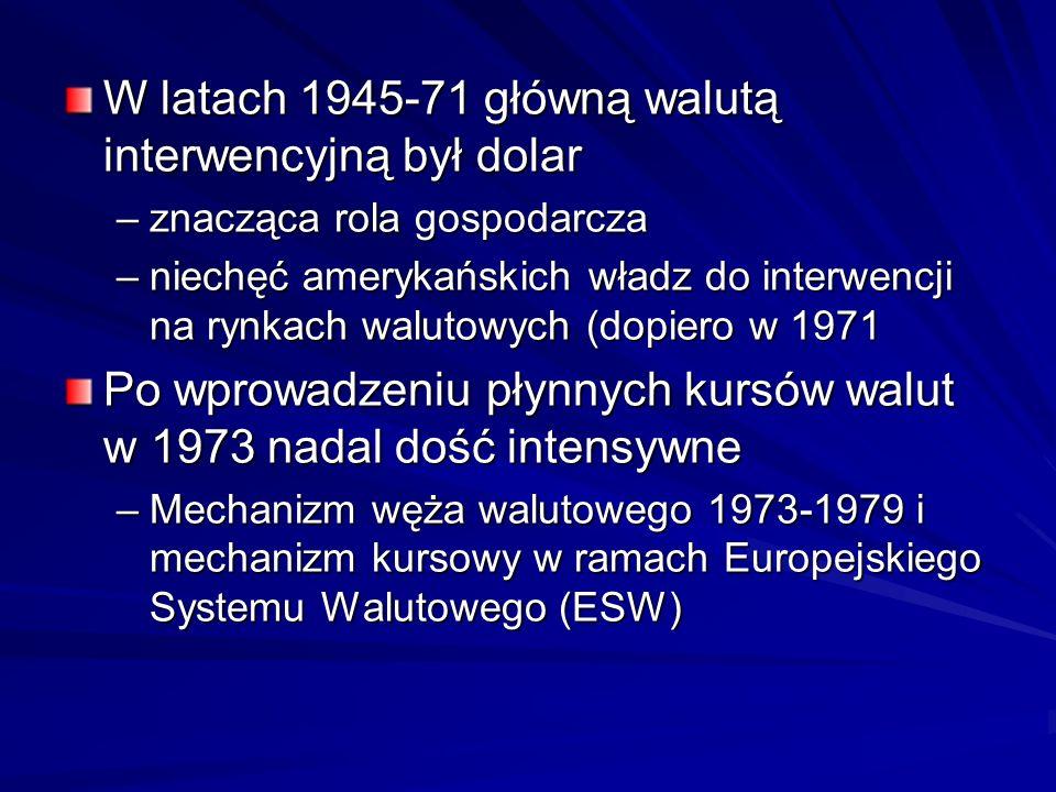 W latach 1945-71 główną walutą interwencyjną był dolar